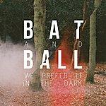 Bat We Prefer It In The Dark (Ep)
