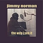 Jimmy Norman The Way I See It