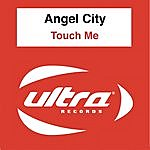 Angel City Touch Me (Remixes)