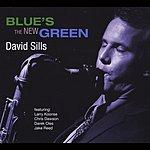 David Sills Blue's The New Green (Feat. Larry Koonse, Chris Dawson, Darek Oles & Jake Reed)