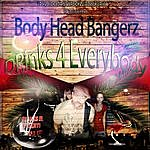 Body Head Bangerz Drinks 4 Everybody