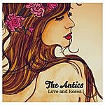 The Antics Love And Roses