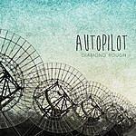 Autopilot Diamond Rough