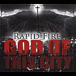Rapid Fire God Of This City