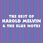 Harold Melvin & The Blue Notes The Best Of Harold Melvin & The Blue Notes
