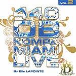 Elie Lapointe 440 B Kompa Miami Live, Vol.2