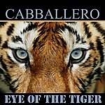 Cabballero Eye Of The Tiger