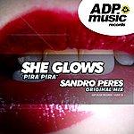 Sandro Peres She Glows (Pira Pira) [Original Mix]