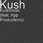 Kush Kushtronic (Feat. Kpp Productions)