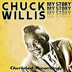 Chuck Willis My Story
