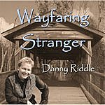 Danny Riddle Wayfaring Stranger