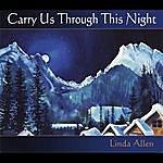 Linda Allen Carry Us Through This Night