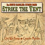 2nd South Carolina String Band Strike The Tent (Civil War Songs & Campfire Melodies)