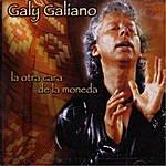 Galy Galiano La Otra Cara De La Moneda