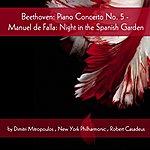 New York Philharmonic Beethoven: Piano Concerto No. 5, De Falla: Night In The Spanish Garden