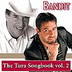 Bandit The Tura Songbook, Vol. 2