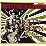 Billy Brown Did We Have A Party