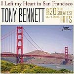 Tony Bennett I Left My Heart In San Francisco: Tony Bennett Sings 20 Of His Greatest Jazz & Oldies Hits