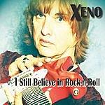 Xeno I Still Believe In Rock N Roll