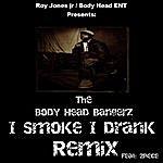 Body Head Bangerz I Smoke I Drank (Remix) [Feat. 2piece]