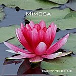 Mimosa Happy To Be Me