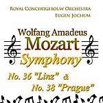 """Royal Concertgebouw Orchestra Mozart: Symphony No. 36 """"Linz"""" & No. 38 """"Prague"""""""