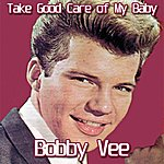 Bobby Vee Take Good Care Of My Baby