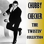 Chubby Checker The Twistin' Collection