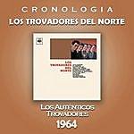 Los Trovadores Del Norte Los Trovadores Del Norte Cronología - Los Trovadores Del Norte (1964)