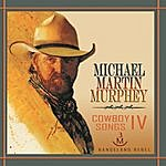 Michael Martin Murphey Cowboy Songs 4: Rangeland Rebels