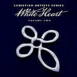 WhiteHeart Christian Artists Series: White Heart, Vol. 2