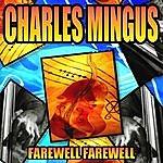 Charles Mingus Farewell Farewell