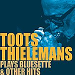 Toots Thielemans Toots Thielemans Plays Bluesette & Other Hits