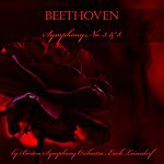 Boston Symphony Orchestra Beethoven: Symphonies Nos. 3 & 8