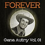 Gene Autry Forever Gene Autry, Vol. 1