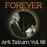 Art Tatum Forever Art Tatum Vol. 06