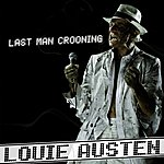 Louie Austen Last Man Crooning / Electrotaining You!