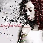 Raquel Best Of Both Worlds