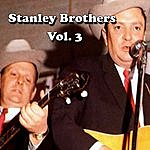 The Stanley Brothers Stanley Brothers, Vol. 3