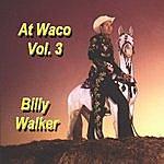 Billy Walker At Waco, Vol. 3