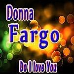 Donna Fargo Do I Love You