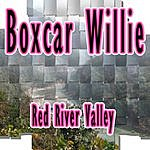 Boxcar Willie Red River Valley