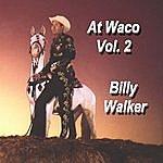Billy Walker At Waco, Vol. 2