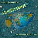 Laura Flora Giosh Fun 2 B Songs