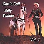 Billy Walker Cattle Call, Vol. 2