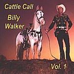 Billy Walker Cattle Call, Vol. 1