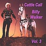 Billy Walker Cattle Call, Vol. 3
