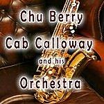 Cab Calloway Chu Berry, Cab Calloway & His Orchestra