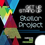 Stellar Project Get Up Stand Up (Max Freegrant Remixes)