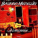 Balbino Medellin A L'ancienne (Tome I)